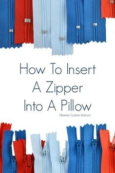How To Insert A Zipper Into A Pillow from NewtonCustomInteriors.com.  Learn how to insert a zipper in a pillow with this detailed sewing tutorial.