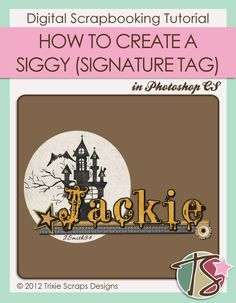 How to Create a Siggy Tag (Signature Tag) Digital Scrapbooking Tutorial