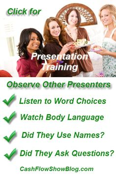 There are public speaking events going on all around you every day, so pay attention! #HomeParty plan is public speaking!    Use your down time to visit other consultants shows. http://www.createacashflowshow.com/show-presentations/observe-others.htm