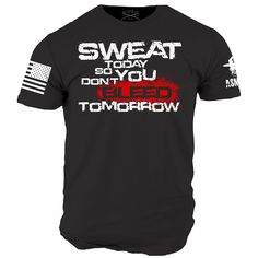 Sweat Today T-Shirt - ASMDSS Grunt Style Tee Shirt