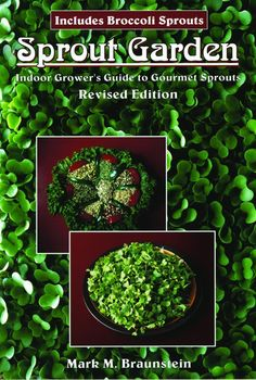 By Mark M Braunstein. Sprouts aren't just for making shakes or adding to your…