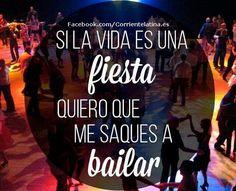 Si la #vida es una #fiesta, quiero que me saques a #bailar. #FelizViernes #FelizFinde ♥