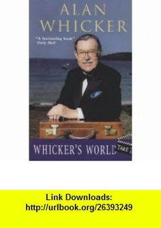 Whickers World Take 2 (9780233050195) Alan Whicker , ISBN-10: 0233050191  , ISBN-13: 978-0233050195 ,  , tutorials , pdf , ebook , torrent , downloads , rapidshare , filesonic , hotfile , megaupload , fileserve