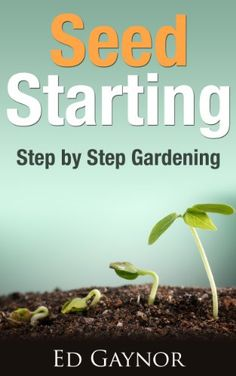 FREE TODAY      Seed Starting, Starting And Transplanting Seeds, Step By Step Guide - Kindle edition by Ed Gaynor. Crafts, Hobbies & Home Kindle eBooks @ Amazon.com.