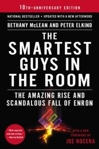 The Smartest Guys in the Room : The Amazing Rise and Scandalous Fall of Enron