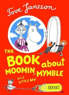 The Book About Moomin, Mymble and Little My by Tove Jansson, http://www.amazon.com/dp/1897299958/ref=cm_sw_r_pi_dp_6NArsb02AB7E5