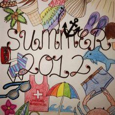 Summer 2012 (: I drew it! Haha