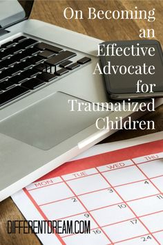 Traumatized children need adults to advocate on their behalf. This post discusses three skills parents must cultivate to be effective advocates for them.