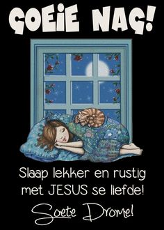 Goeie Nag, Afrikaans Quotes, Sleep Tight, Good Night, Qoutes, Angels, Cards, Nighty Night, Quotations