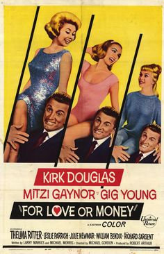 "For Love or Money (1963) Mitzi Gaynor & Kirk Douglas.....the great Thelma Ritter hires Kirk Douglas to ""marry off"" her 3 headstrong daughters....comedy ensues"