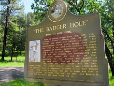 "14. Charles Badger Clark was South Dakota's first poet laureate.  His cabin located in the park  is referred to as the Badger Hole. The ""Cowboy's Prayer"" is his best known poem.    His book  ""Sun and Saddle Leather"" is available free from Amazon for Kindle owners.  The comment about the book by an old cow man was, ""You can break me if there's a dead poem in the book, I read the hull of it. Who in H--- is this kid Clark, anyway?  I don't know how he knowed, but he knows.""  I loved it."