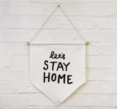 Items similar to Let's Stay Home banner flag, affirmation banner, hanging wall banner flag, wall hanging decoration. on Etsy Lets Stay Home, Wall Banner, Flag, House Design, Let It Be, Interior Design, Sayings, Words, Inspiration