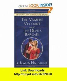 The Vampire Viscount and the Devils Bargain (Signet Regency Romance) (9780451212870) Karen Harbaugh , ISBN-10: 0451212878  , ISBN-13: 978-0451212870 ,  , tutorials , pdf , ebook , torrent , downloads , rapidshare , filesonic , hotfile , megaupload , fileserve