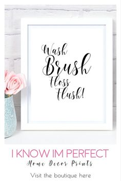 This gorgeous wash brush floss flush funny bathroom print adds the perfect touch of stylish simplicity and femininity to your washroom. Pick up this beautiful bathroom calligraphy print here: http://etsy.me/2oajEh8