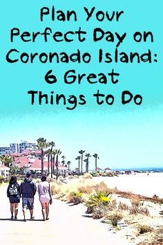 Your Perfect Day on Coronado Island After you read this, all you need to do is get to Coronado Island - and you'll know exactly what to do.After you read this, all you need to do is get to Coronado Island - and you'll know exactly what to do. San Diego Vacation, San Diego Travel, San Diego Area, San Diego Beach, Mission Beach San Diego, California Vacation, California Coast, Southern California, La Jolla California