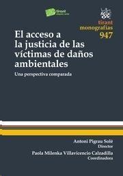 El acceso a la justicia de las victimas de daños ambientales : una perspectiva comparada / director, Antoni Pigrau Solé ; coordinadora, Paola Villavicencio Calzadilla. - 2015