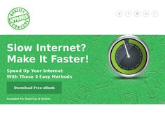 Slow Internet? Make it faster with these 3 tips.