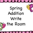 Spring Addition Write the Room: This activity is a perfect addition to your spring math centers. Students can use this as a write the room activity...