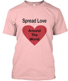 Spread Love Around The World Pale Pink T-Shirt Front