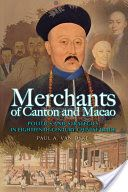 Merchants of Canton and Macao: Politics and Strategies in Eighteenth-Century Chinese Trade Paul A. Van Dyke Hong Kong University Press, Oct 1, 2011 - History - 672 pages  Paul Van Dyke works in many languages and archives to uncover the history of Peark River trade. Vol 1 of 2