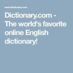 Dictionary.com - The world's favorite online English dictionary!