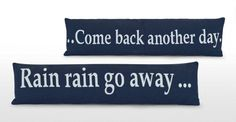 The Alloway Draft Excluders feature a woven text motif in white on a blue blackground. Draught Excluders, Rain Go Away, Going To Rain, Cushion Pads, Comebacks, Bed Pillows, Decor Ideas, Crafty, Day