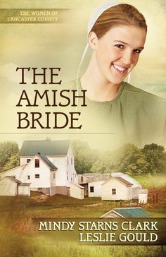 "Read ""The Amish Bride"" by Mindy Starns Clark available from Rakuten Kobo. Bestselling authors Mindy Starns Clark and Leslie Gould offer readers The Amish Bride, Book 3 in the Women of Lancaster . Good Books, Books To Read, My Books, Library Books, Amish Books, Christian Fiction Books, Lancaster County, Christen, Book Authors"