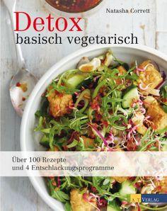 Detox Basisch Vegetarisch | Natasha Corrett | Rezension | Becky's Diner