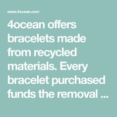 4ocean offers bracelets made from recycled materials. Every bracelet purchased funds the removal of one pound of trash from the ocean and coastlines. Join the movement. Sea Turtle Bracelet, Clean Ocean, Save Our Oceans, 4 Oceans, Recycled Glass Bottles, Reusable Shopping Bags, No Plastic, How To Make Beads, Recycled Materials