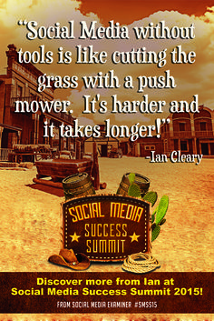 """Social Media without tools is like cutting the grass with a push mower.  It's harder and it takes longer!"" via @iancleary 