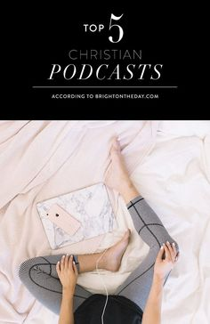 Best Christian Podcasts - My Favorite Go-To Faith-Based Podcasts