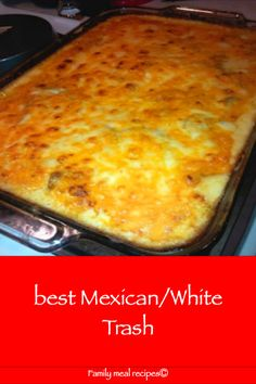 best Mexican/White Trash - Family meal r. Mexican White Trash Recipe, Mexican Trash, Meal Recipes, Cooking Recipes, Recipes Dinner, Recipies, Mexican Dishes, Mexican Food Recipes, Mexican Christmas Food