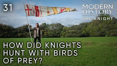 Part 31: Society: How Did Knights Hunt With Birds of Prey?