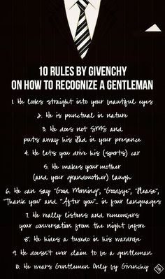 How to recognize a gentleman. By Givenchy Gentleman' Gentleman Rules, True Gentleman, Dapper Gentleman, Gentleman Style, Gentlemans Club, Mode Masculine, Dandy, Gentlemens Guide, Man Up