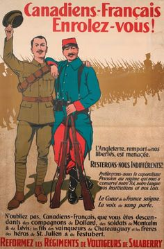 Canadian WWI Propaganda poster - Using connections with France to encourage French-Canadians to enlist.it didn't always work. Canadian Soldiers, Canadian Army, Canadian History, European History, Ww1 Propaganda Posters, World War One, First World, Military History, Vintage Posters