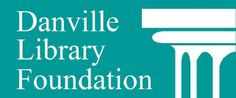 The Danville Library Foundation's mission is to increase community support for the Danville Public Library by raising and managing funds:  To broaden and enhance library services To promote educational and cultural opportunities The Danville Library Foundation is a 501(c)(3) tax-exempt organization as determined by the Internal Revenue Service.