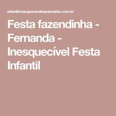 Festa fazendinha - Fernanda - Inesquecível Festa Infantil