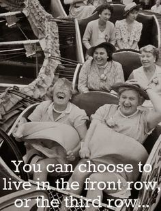 Live life in the front row!