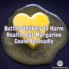 Saturated fat does not increase the risk of stroke, heart disease, diabetes or early death, a study has shown. http://www.cornucopia.org/2015/08/butter-unlikely-to-harm-health-but-margarine-could-be-deadly/ #butter #dairy #food #newstudy