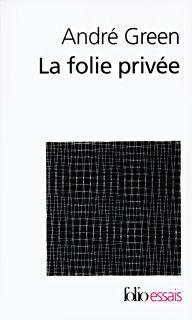 La Folie Privee Folio Essais Folio Gallimard Site Gallimard Gallimard Psychanalyse Livre