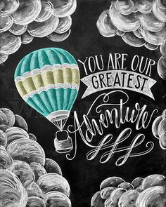 ♥ You Are Our Greatest Adventure ♥  ♥ L I S T I N G ♥ Each image is originally hand drawn with chalk and converted digitally. Chalkboard prints