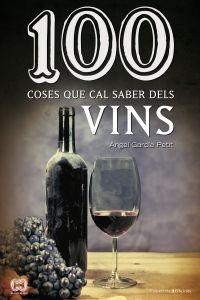 100 coses que cal saber dels vins / Àngel García Petit. Cossetània, 2014