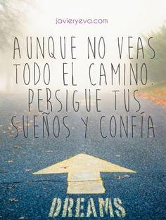 Aunque no veas todo el Camino Persigue tus #sueños y #confía  #confianzaensímismo #persiguetussueños
