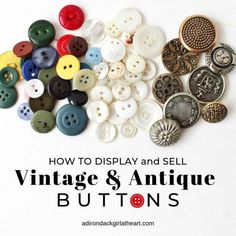 How to Display and Sell Vintage & Antique Buttons + FREE Printables Diy Buttons, Vintage Buttons, Buttons For Sale, Crochet Buttons, Vintage Lace, Vintage Sewing, Vintage Jewelry, Antique Booth Displays, Button Cards
