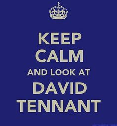 keep calm and look at david tennant