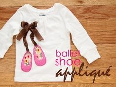 Ballet shoes applique for a little girl's shirt.  By Make It and Love It.