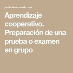 Aprendizaje cooperativo. Preparación de una prueba o examen en grupo