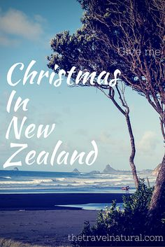 The Travel Natural | A Contrasting Christmas in New Zealand