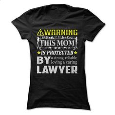 This Mom Is Protected By a Lawyer - #designer shirts #capri shorts. GET YOURS => https://www.sunfrog.com/Holidays/This-Mom-Is-Protected-By-a-Lawyer-Ladies.html?60505