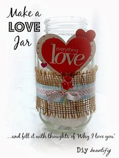 Easy Mason Love Jar - filled with thoughts of love. See how I made mine. This is such a great project for your family to do during February... even my teenagers enjoyed taking part!